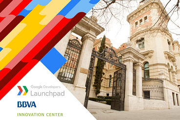 Google Developers Launchpad Week BBVA 2016